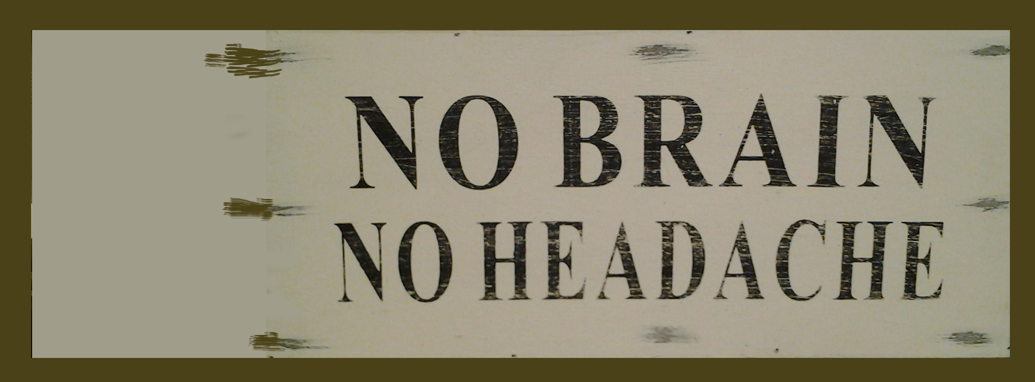 No brain no headache